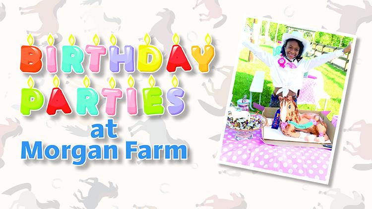Birthday Parties at Morgan Farm
