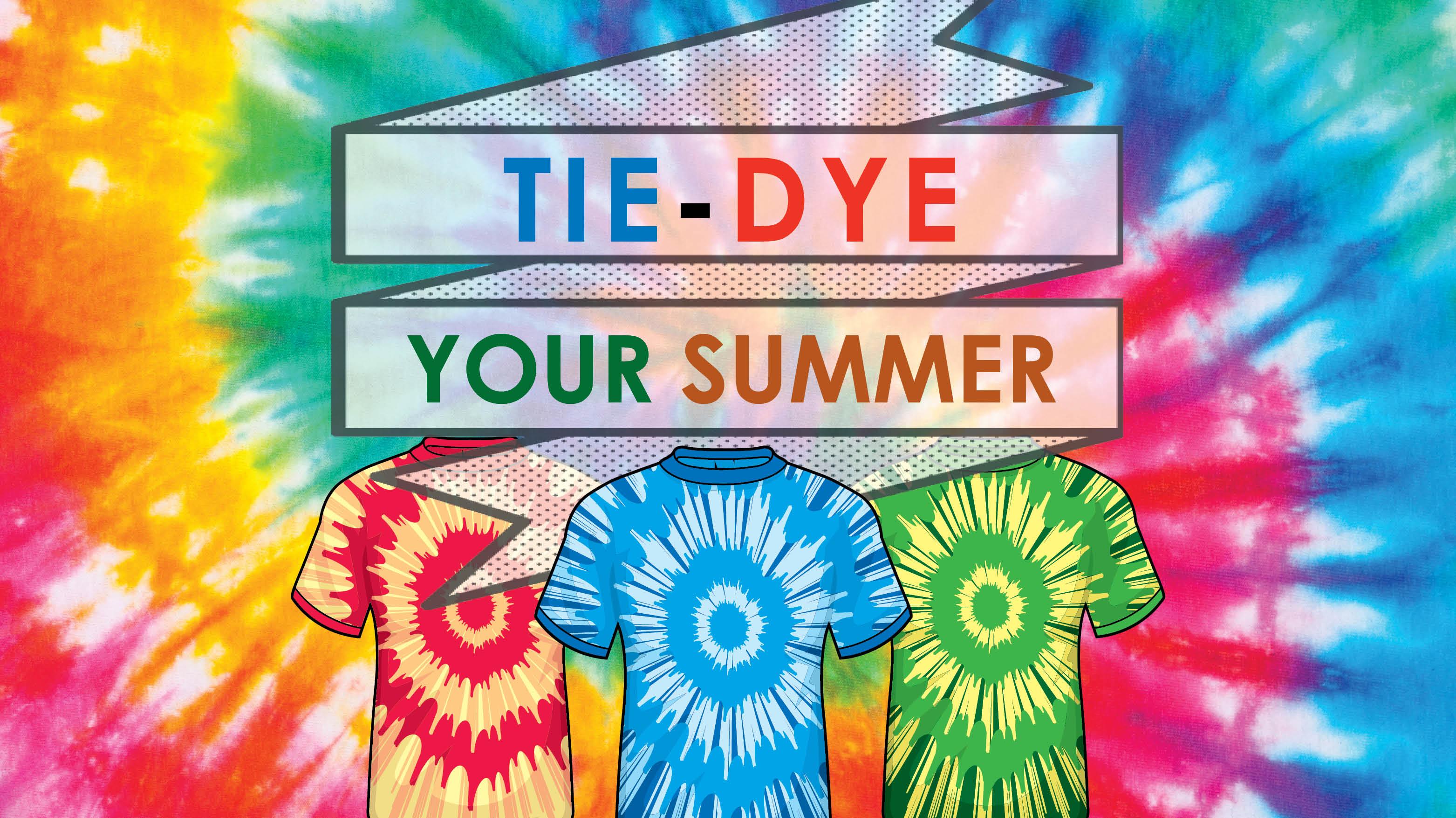 Tie-Dye Your Summer
