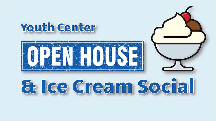 Youth Center Open House & Ice Cream Social