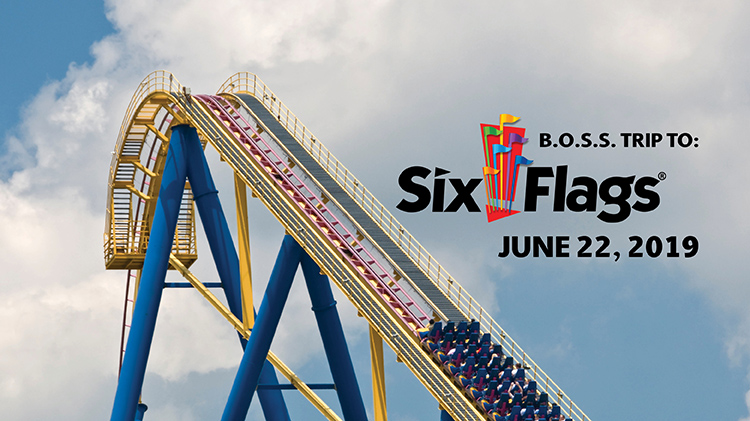 B.O.S.S. Six Flags Trip