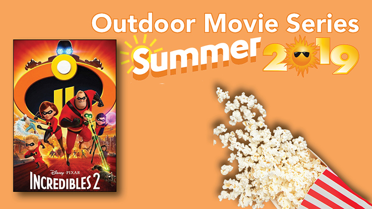 Outdoor Summer Movie Series (Incredibles 2)